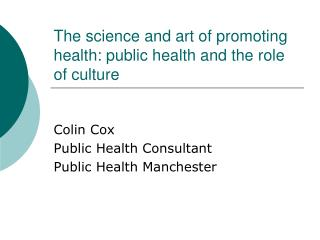 The science and art of promoting health: public health and the role of culture