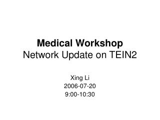 Medical Workshop Network Update on TEIN2