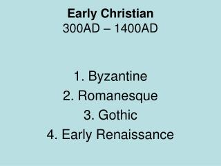 Early Christian 300AD – 1400AD