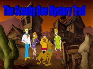 The Scooby Doo Mystery Trail