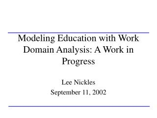 Modeling Education with Work Domain Analysis: A Work in Progress