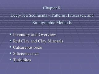 Chapter 8. Deep-Sea Sediments – Patterns, Processes, and Stratigraphic Methods
