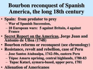 Bourbon reconquest of Spanish America, the long 18th century