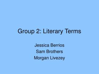 Group 2: Literary Terms