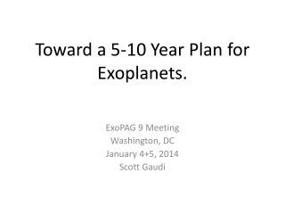 Toward a 5-10 Year Plan for  Exoplanets .