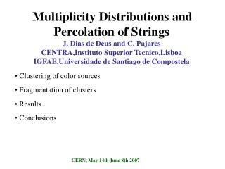 Clustering of color sources  Fragmentation of clusters  Results  Conclusions