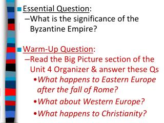Essential Question : What is the significance of the Byzantine Empire? Warm-Up Question :