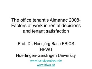 The office tenant's Almanac 2008- Factors at work in rental decisions and tenant satisfaction