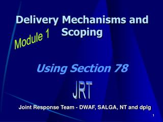 Delivery Mechanisms and Scoping