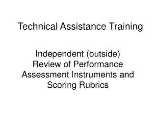 Independent outside Review of Performance Assessment Instruments and Scoring Rubrics