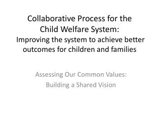 Assessing Our Common Values: Building a Shared Vision