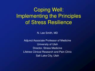 Coping Well: Implementing the Principles  of Stress Resilience