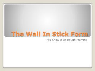 The Wall In Stick Form