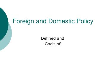 Foreign and Domestic Policy
