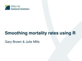 Smoothing mortality rates using R