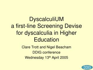 DyscalculiUM  a first-line Screening Devise for dyscalculia in Higher Education