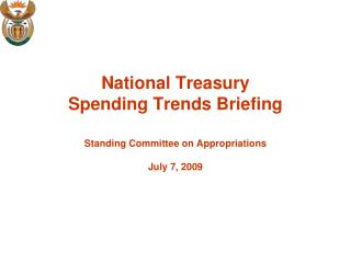 National Treasury  Spending Trends Briefing  Standing Committee on Appropriations July 7, 2009
