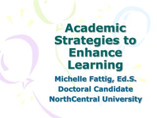 Academic Strategies to Enhance Learning