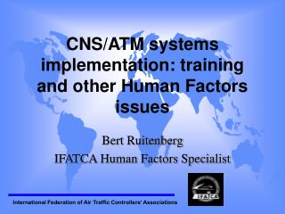 CNS/ATM systems implementation: training and other Human Factors issues