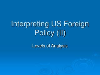 Interpreting US Foreign Policy (II)