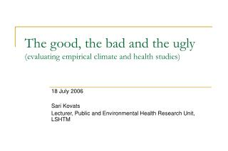 The good, the bad and the ugly (evaluating empirical climate and health studies)