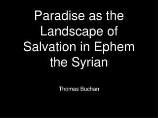 Paradise as the Landscape of Salvation in Ephem the Syrian
