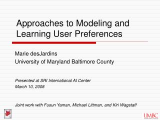 Approaches to Modeling and Learning User Preferences