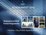 AstanaInvest 2010 Forum Programme