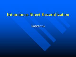 Bituminous Street Recertification