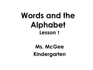 Words and the Alphabet
