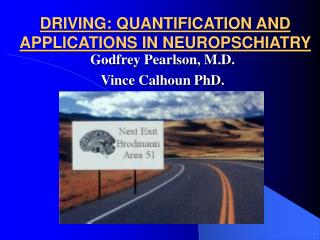 DRIVING: QUANTIFICATION AND APPLICATIONS IN NEUROPSCHIATRY