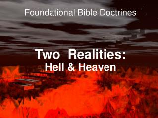 Two  Realities: Hell & Heaven