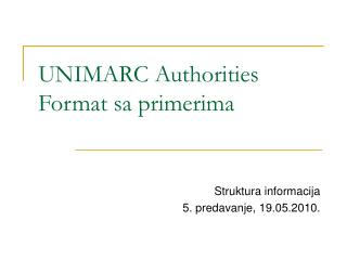 UNIMARC Authorities Format  sa  primeri ma