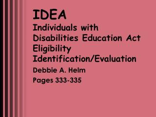 IDEA Individuals with Disabilities Education Act  Eligibility Identification/Evaluation
