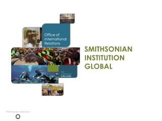 Smithsonian INSTITUTION GLOBAL