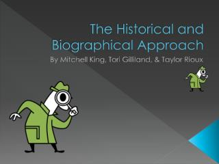 The Historical and Biographical Approach