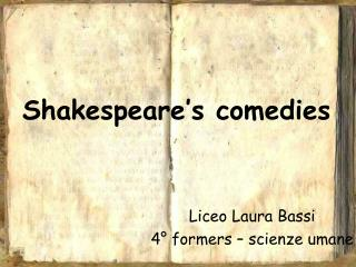Shakespeare 's comedies