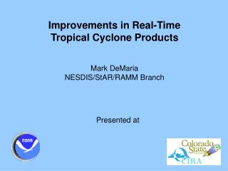 Improvements in Real-Time  Tropical Cyclone Products
