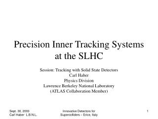 Precision Inner Tracking Systems at the SLHC