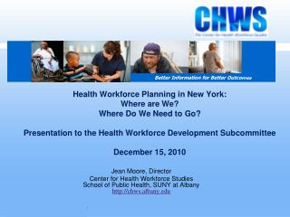 Jean Moore, Director Center for Health Workforce Studies School of Public Health, SUNY at Albany