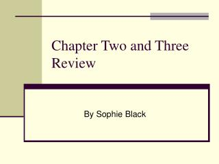 Chapter Two and Three Review