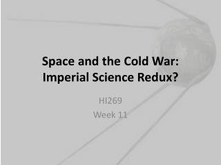 Space and the Cold War: Imperial Science Redux?