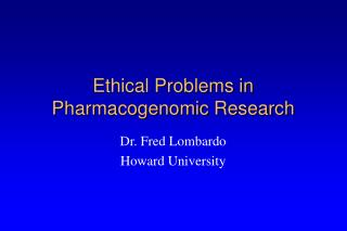 Ethical Problems in Pharmacogenomic Research