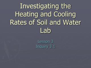 Investigating the Heating and Cooling Rates of Soil and Water Lab