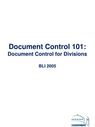 Document Control 101: Document Control for Divisions BLI 2005