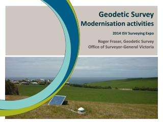Geodetic Survey       Modernisation activities 2014 ISV Surveying Expo