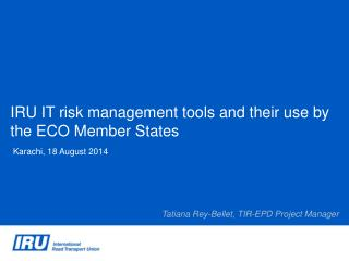 IRU IT risk management tools and their use by the ECO Member States