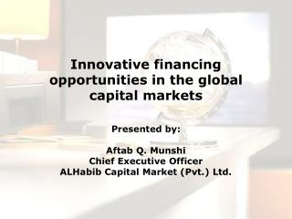 Innovative financing opportunities in the global capital markets