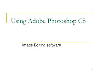 Using Adobe Photoshop CS