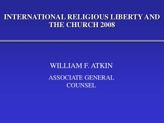 INTERNATIONAL RELIGIOUS LIBERTY AND THE CHURCH 2008